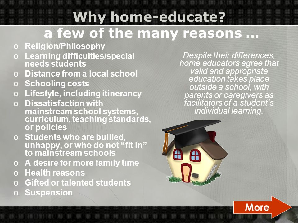 Home Schooling o Diverse groups cluster under the terms Home Schooling, Home Education and Unschooling o Education at home has always been legal but a Ministry of Education exemption is required o Home educators must show that the student will be taught as regularly and well as in a registered school, and must provide evidence of regularity, routine, and a suitable programme o The Education Review Office checks student progress More