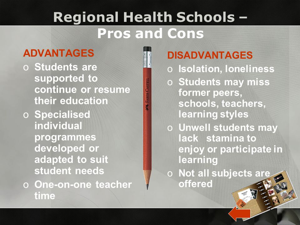 Regional Health Schools Established by the Ministry of Education in 2000 for students with high health needs.