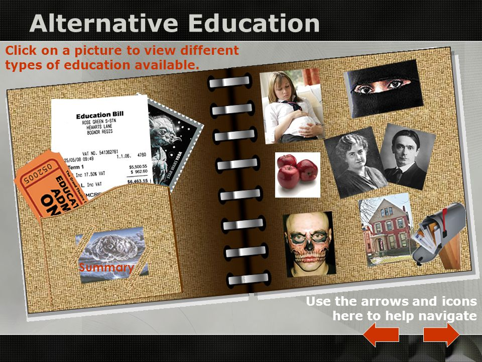Introduction o This infomercial accompanies the document – Alternative Education in New Zealand o We will discuss the pros and cons of alternative education o We will show how alternative education is as valid and appropriate as a state schools o We are aware that laws and policy surrounding private schools are currently under review and this review is due in March 2010