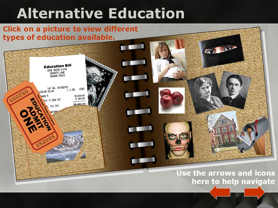 Alternative Education Click on a picture to view different types of education available.