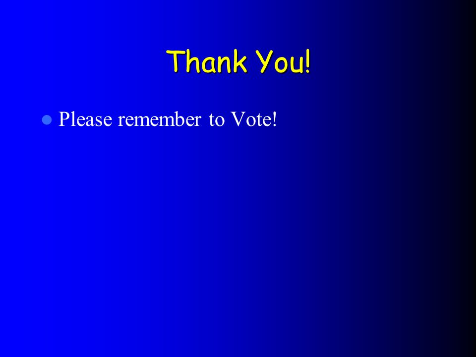 Thank You! Please remember to Vote!