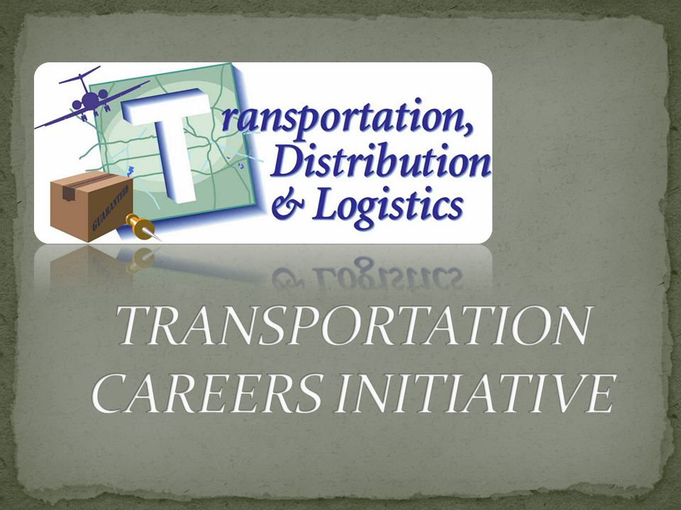 Funded by the US Department of Transportation Materials developed to let students know about careers in transportation (TDL) and to encourage them to follow a related career US DOT recognizes a shortage in the transportation workforce