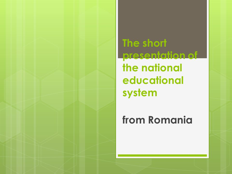The short presentation of the national educational system from Romania