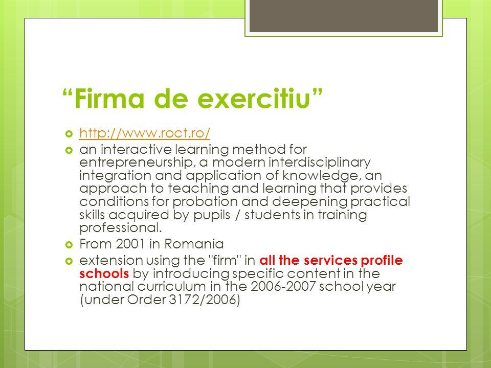 Firma de exercitiu http://www.roct.ro/ an interactive learning method for entrepreneurship, a modern interdisciplinary integration and application of