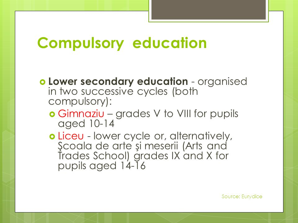 Non-compulsory education Secondary education Upper secondary education, organised in: Liceu - upper cycle – grades XI to XII/XIII for pupils aged 16-18(19) -theoretical -vocational Completion year - for graduates of Şcoala de Arte şi Meserii (Arts and Trades School) – until 2011 Source: Eurydice