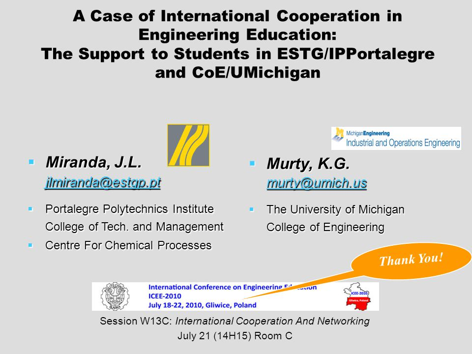 A Case of International Cooperation in Engineering Education: The Support to Students in ESTG/IPPortalegre and CoE/UMichigan Miranda, J.L.