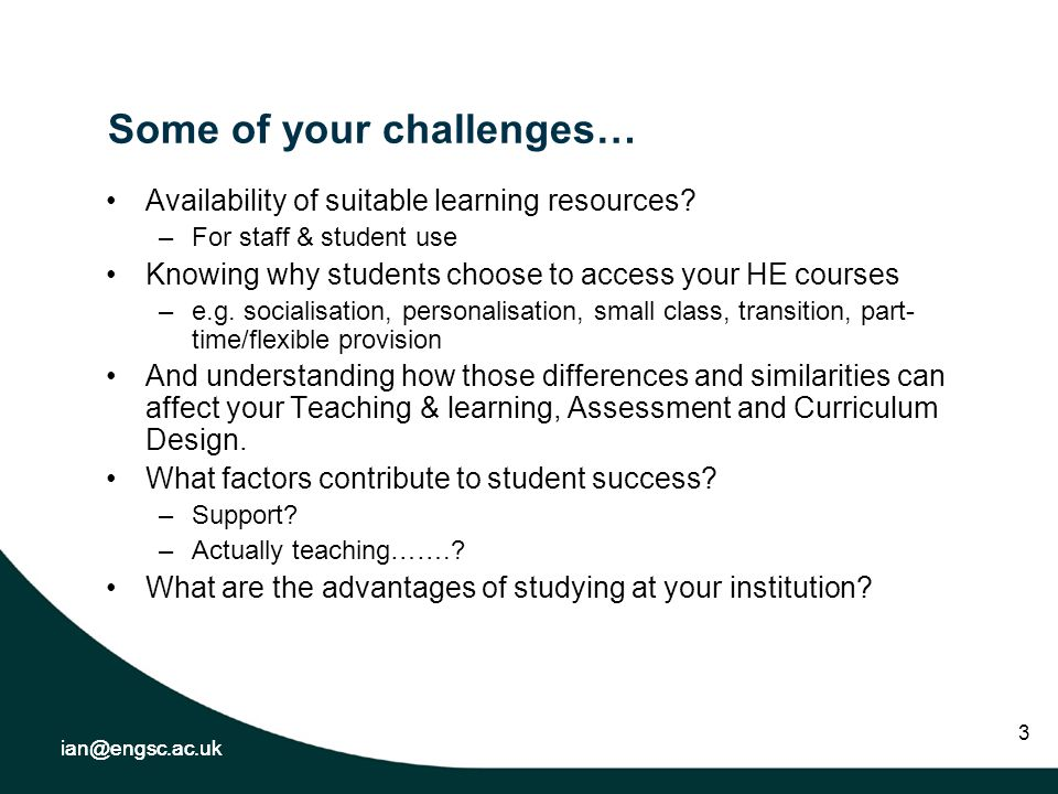 ian@engsc.ac.uk 3 Some of your challenges… Availability of suitable learning resources.