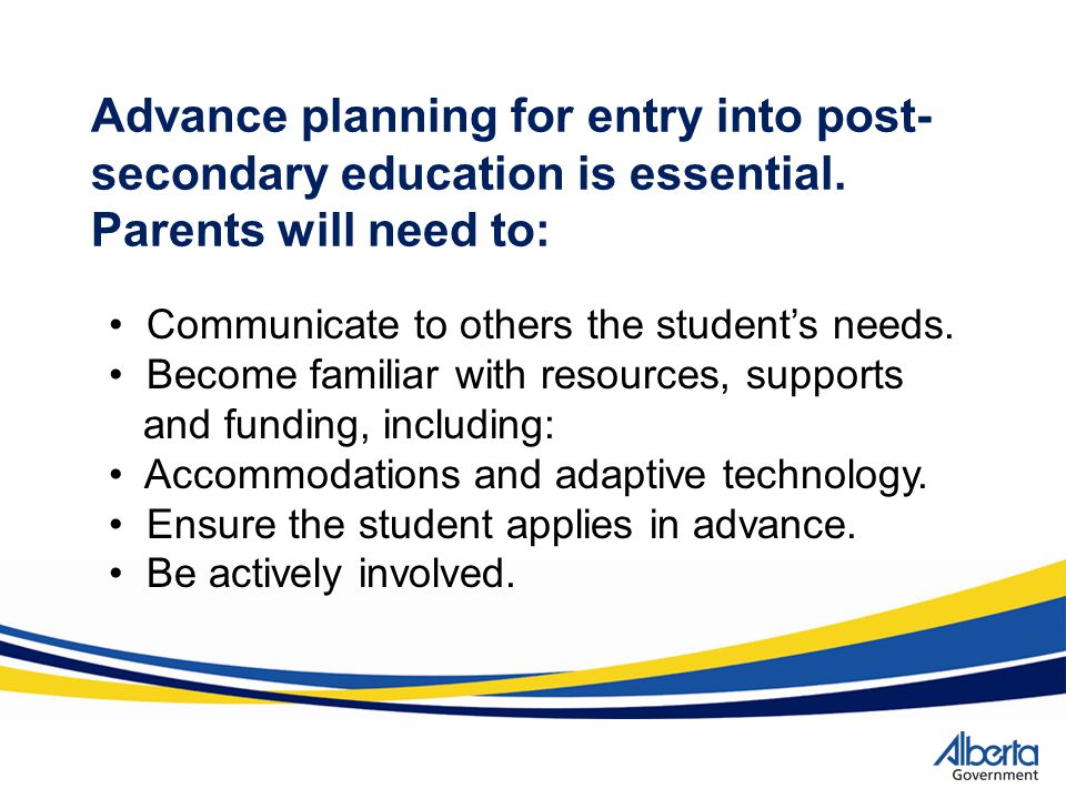 Choosing a Post- Secondary Program.Your teen may be considering: A technical institute.