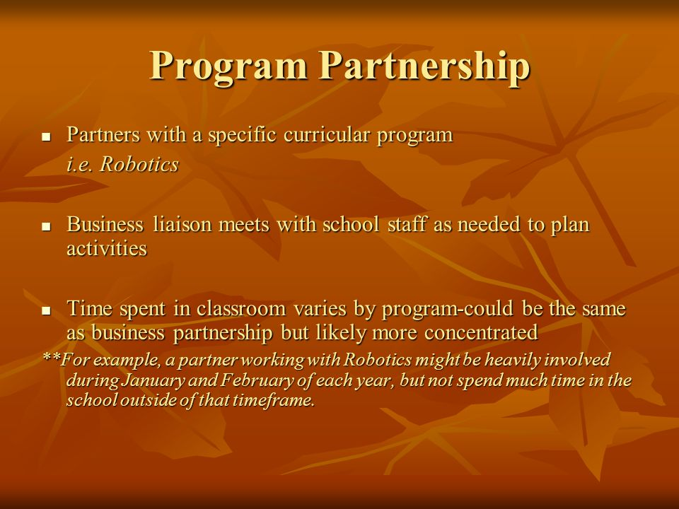 Program Partnership Partners with a specific curricular program Partners with a specific curricular program i.e.