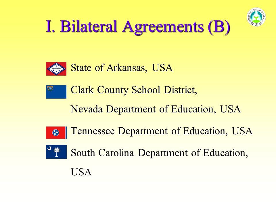 I. Bilateral Agreements (B) State of Arkansas, USA State of Arkansas, USA Clark County School District, Nevada Department of Education, USA Clark Coun