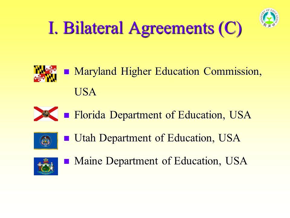 I. Bilateral Agreements (C) Maryland Higher Education Commission, USA Maryland Higher Education Commission, USA Florida Department of Education, USA F