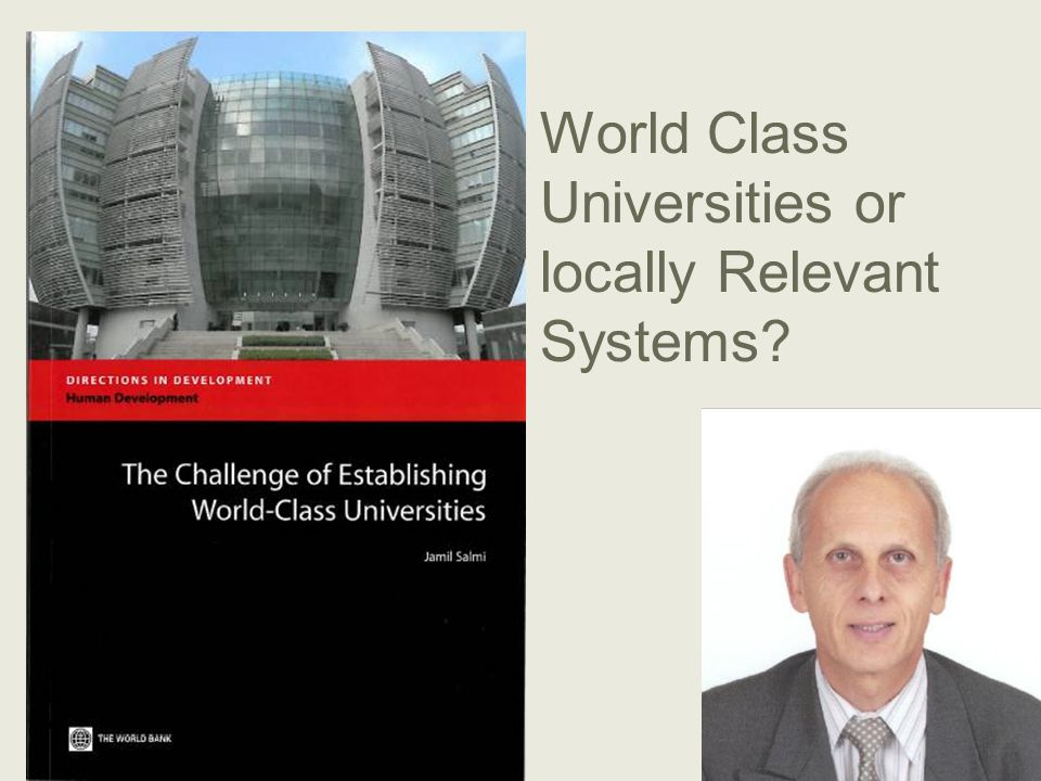 World Class Universities or locally Relevant Systems?