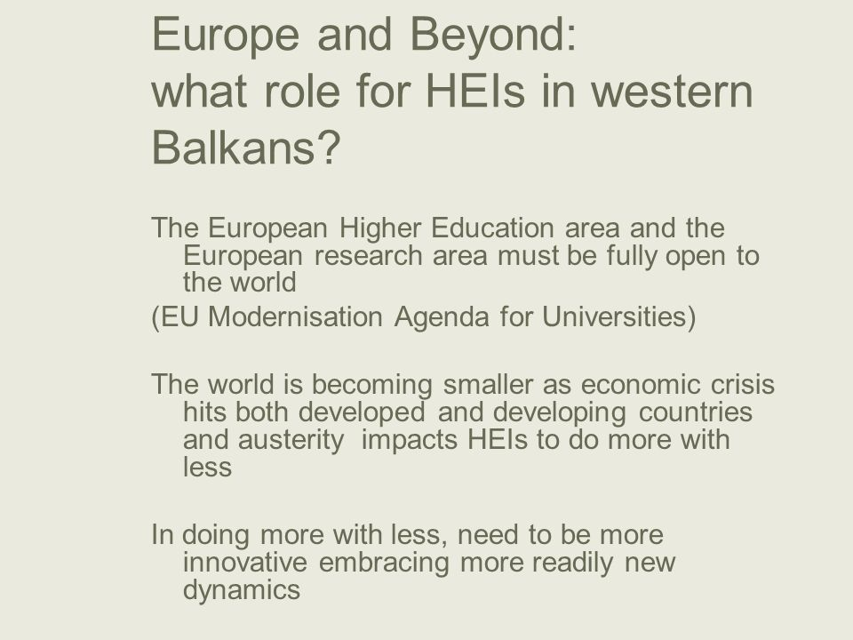 Europe and Beyond: what role for HEIs in western Balkans? The European Higher Education area and the European research area must be fully open to the