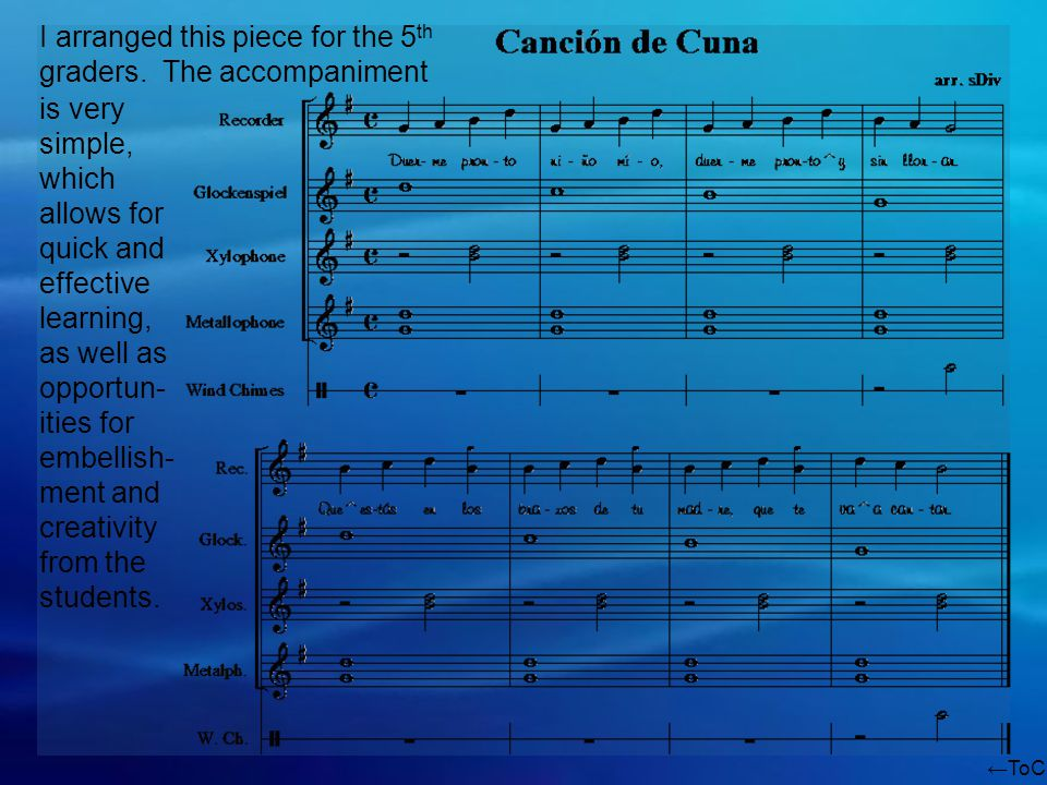 ToC I arranged this piece for the 5 th graders. The accompaniment is very simple, which allows for quick and effective learning, as well as opportun-