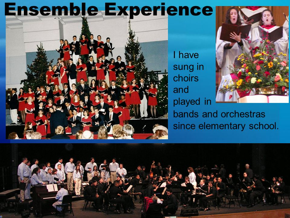 ToC Ensemble Experience bands and orchestras since elementary school. I have sung in choirs and played in