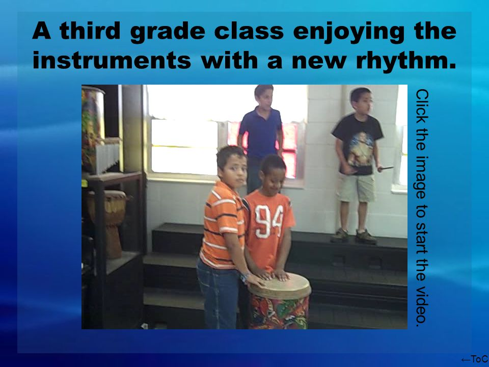 ToC A third grade class enjoying the instruments with a new rhythm. Click the image to start the video.