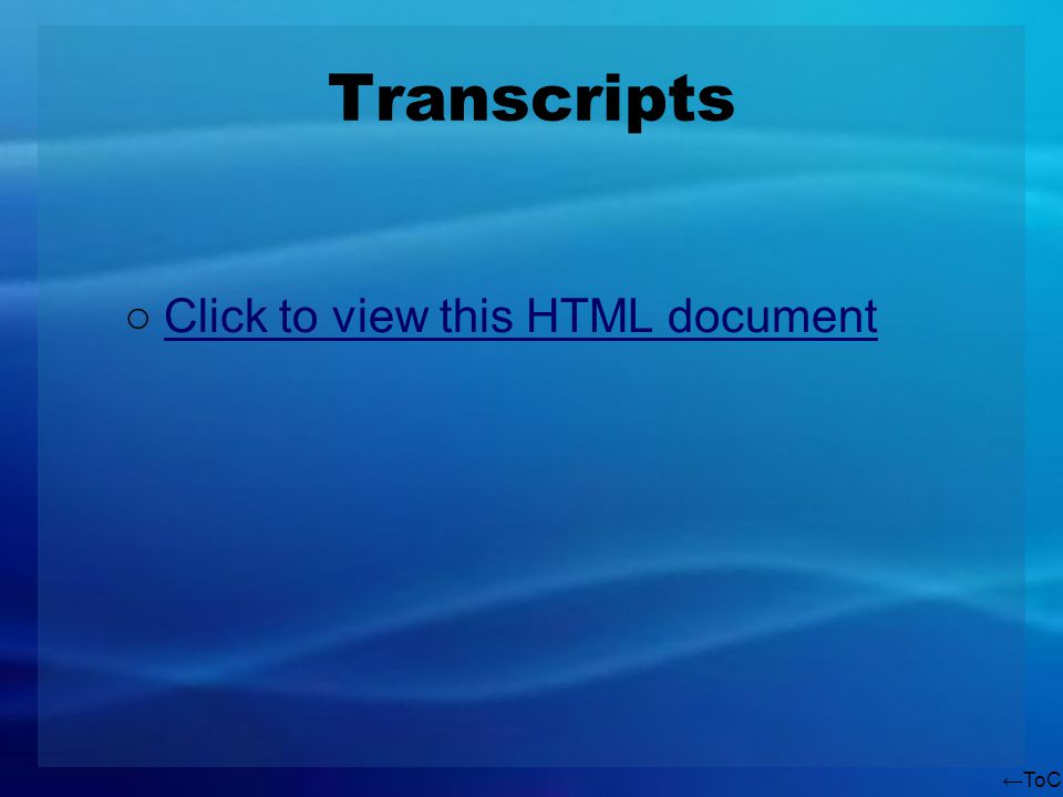 ToC Transcripts Click to view this HTML document