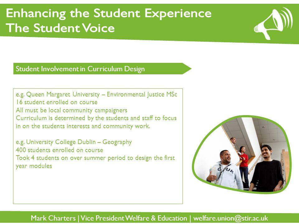 Mark Charters | Vice President Welfare & Education | welfare.union@stir.ac.uk Student Involvement in Curriculum Design e.g.