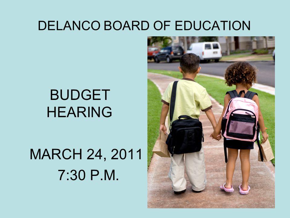 DELANCO BOARD OF EDUCATION BUDGET HEARING MARCH 24, 2011 7:30 P.M.