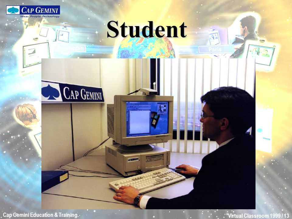 Virtual Classroom 1999 / 13 Cap Gemini Education & Training. Student