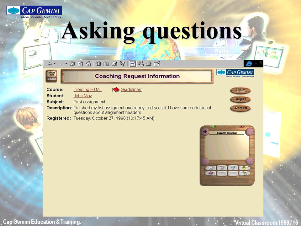 Virtual Classroom 1999 / 16 Cap Gemini Education & Training. Asking questions