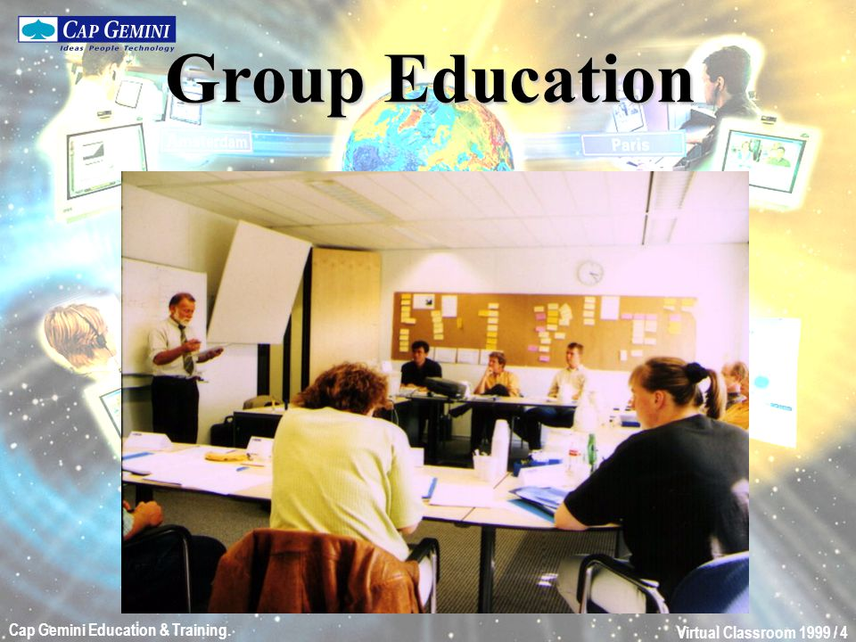 Virtual Classroom 1999 / 4 Cap Gemini Education & Training. Group Education
