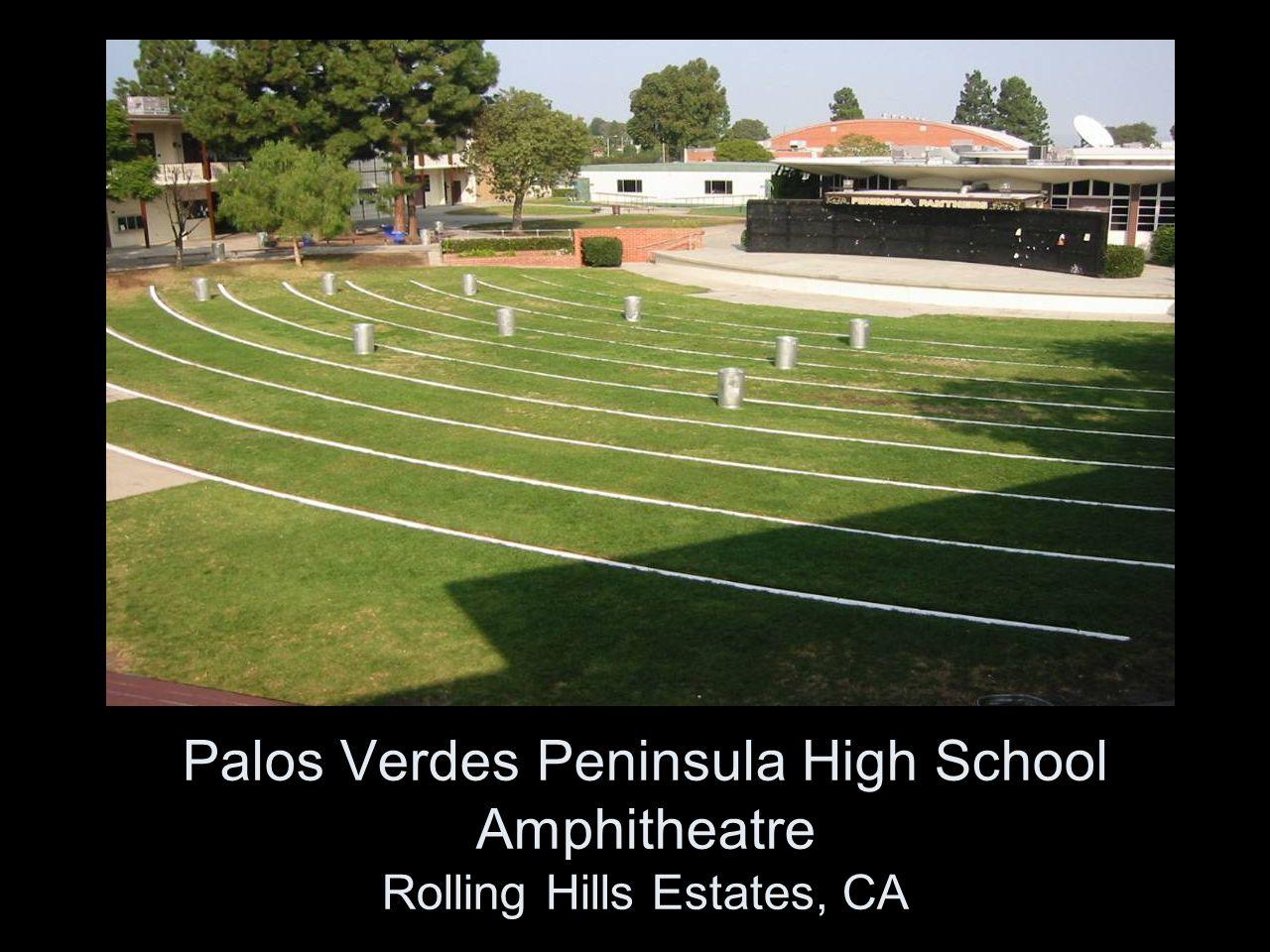 Palos Verdes Peninsula High School Amphitheatre Rolling Hills Estates, CA
