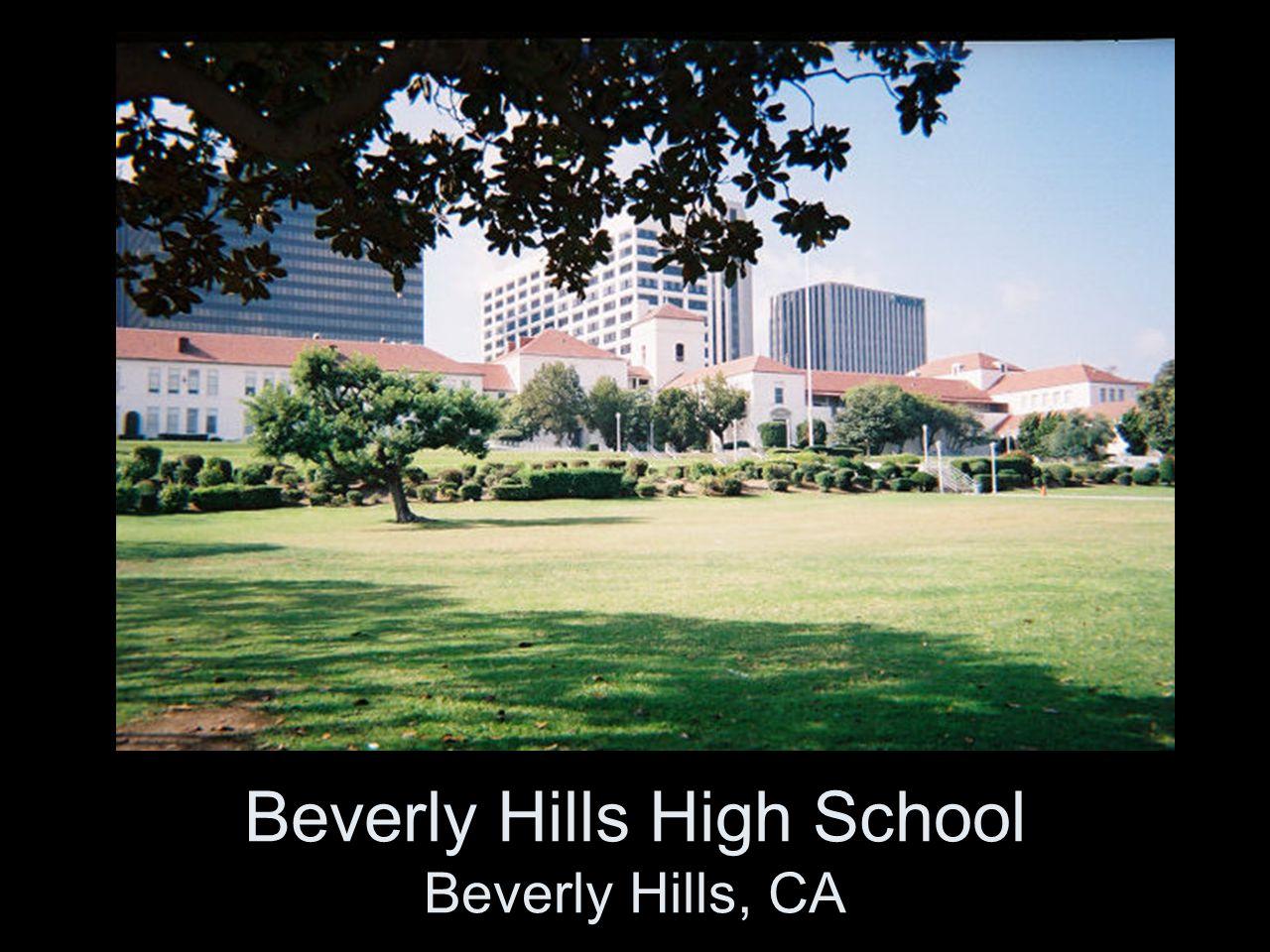 Beverly Hills High School Beverly Hills, CA