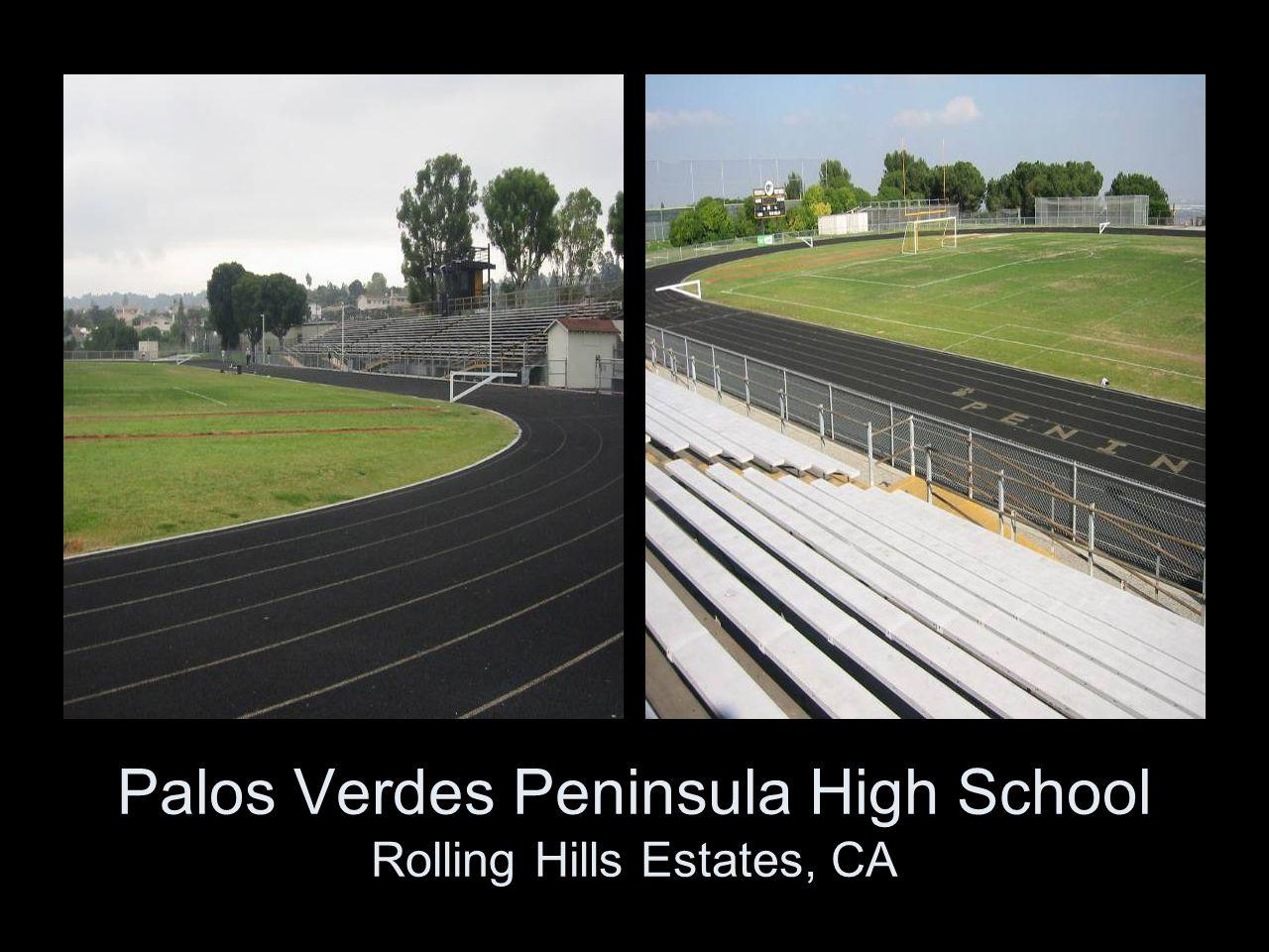 Palos Verdes Peninsula High School Rolling Hills Estates, CA