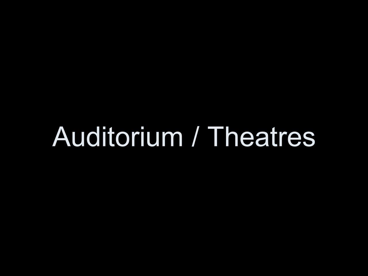 Auditorium / Theatres