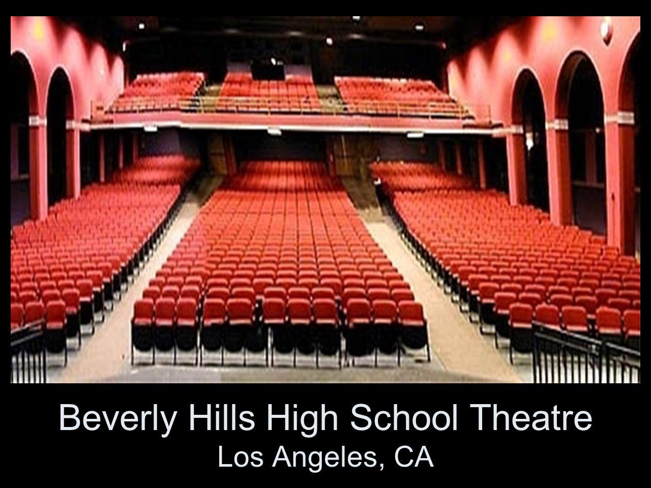 Beverly Hills High School Theatre Los Angeles, CA