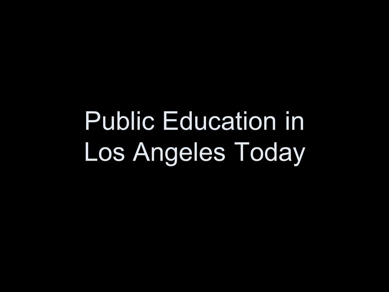 Public Education in Los Angeles Today