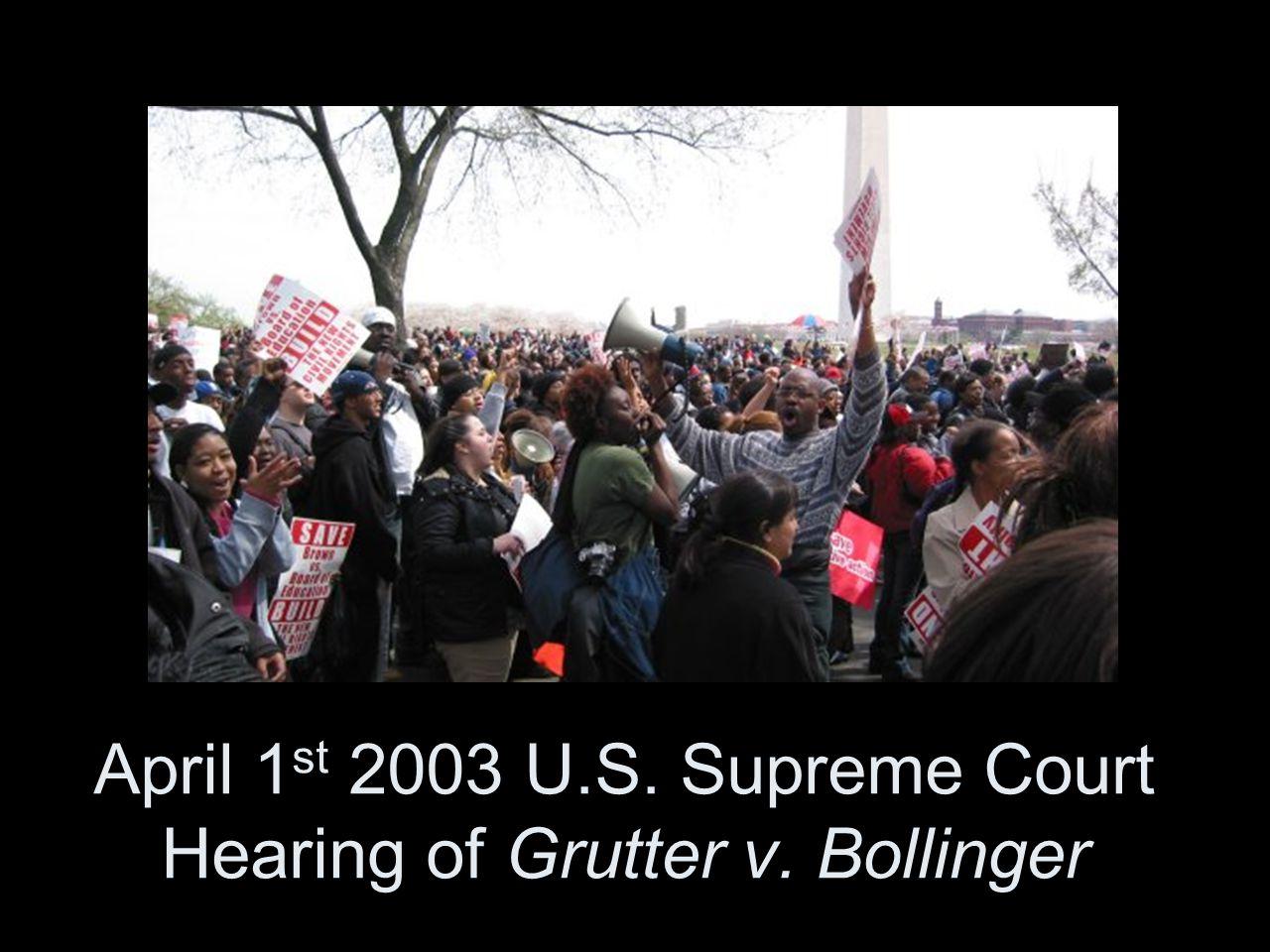April 1 st 2003 U.S. Supreme Court Hearing of Grutter v. Bollinger
