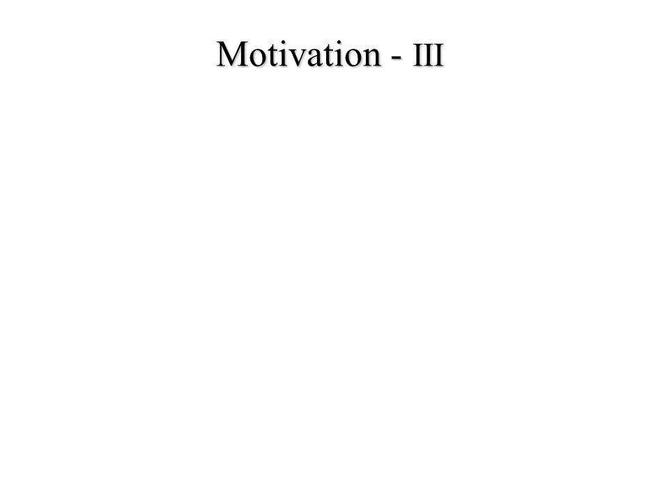 Motivation - III