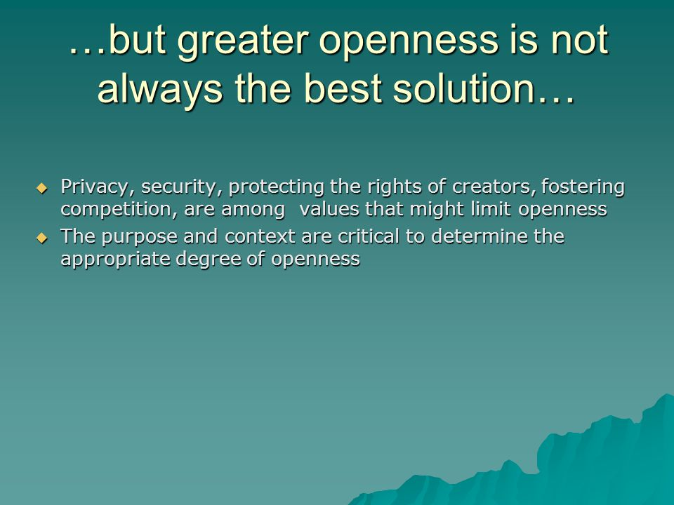 Openness and Value Creation I The traditional theory of Intellectual Property sees control as central to value creation and, therefore, innovation.
