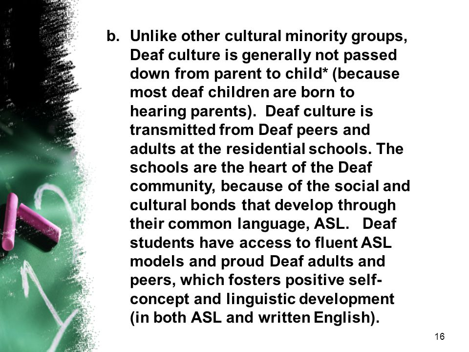 15 Challenges Facing Deaf Education 5.Misconception of residential schools like Louisiana School for the Deaf. a.IDEA (Individuals With Disabilities E