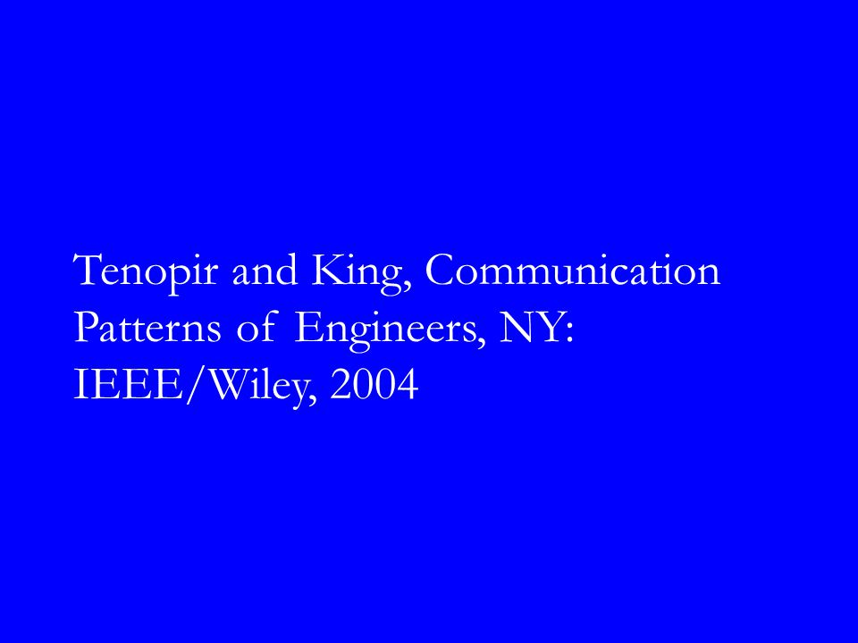 Tenopir and King, Communication Patterns of Engineers, NY: IEEE/Wiley, 2004