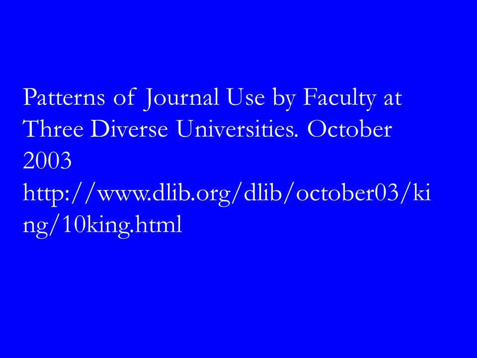Patterns of Journal Use by Faculty at Three Diverse Universities.