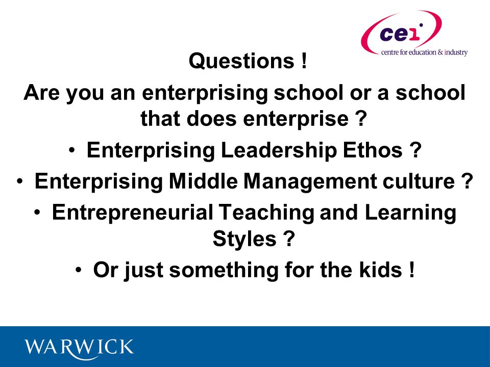 Questions . Are you an enterprising school or a school that does enterprise .
