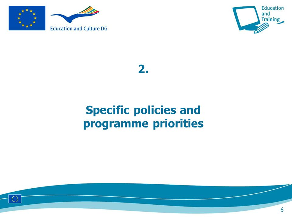 6 2. Specific policies and programme priorities