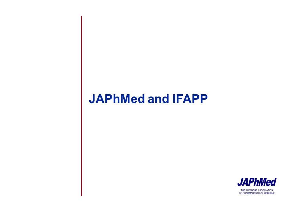 4 Japanese Association of Pharmaceutical Medicine (JAPhMed) JAPhMed is a group of physicians, mostly working in the pharmaceutical industry, with the main aims including: 1.To contribute toward the advancement of the pharmaceutical industry 2.To provide opinions on evaluation of efficacy and safety of pharmaceuticals from medical point of view 3.To develop understanding and enlightenment about the role and importance of medical doctors in pharmaceutical companies 4.To foster international exchange for the above-mentioned purposes 5.To promote Pharmaceutical Medicine in Japan With the expansion of scope and activities toward the encouragement of Pharmaceutical Medicine, membership outside pharmaceutical manufacturers (CRO, university researchers) is increasing