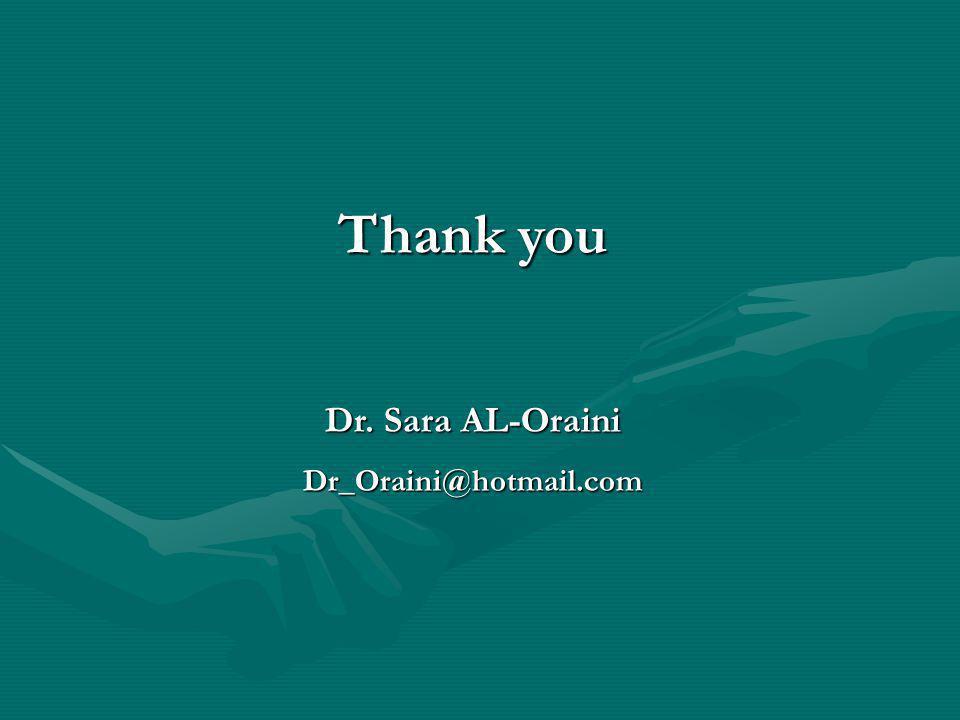 Thank you Dr. Sara AL-Oraini Dr_Oraini@hotmail.com