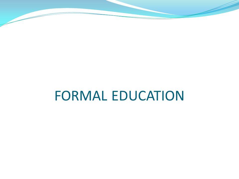 PRESCHOOLPRIMARY HIGHER EDUCATION SECONDARY FORMAL EDUCATION SPECIAL EDUCATION