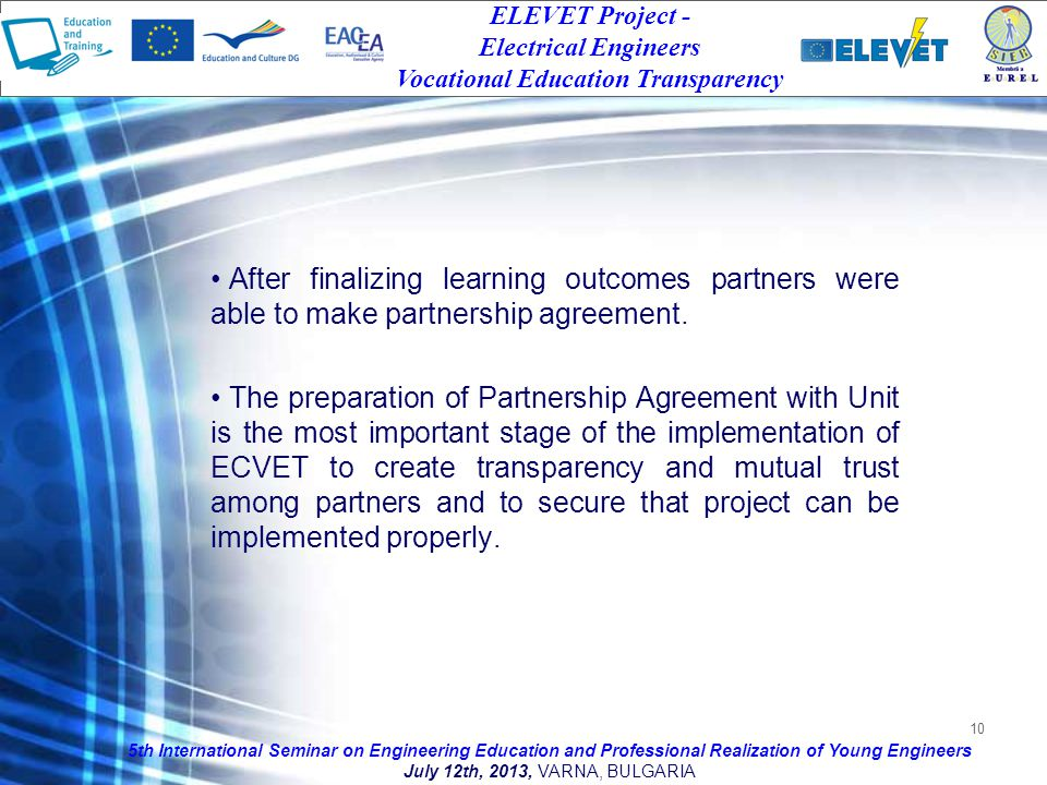 10 After finalizing learning outcomes partners were able to make partnership agreement.