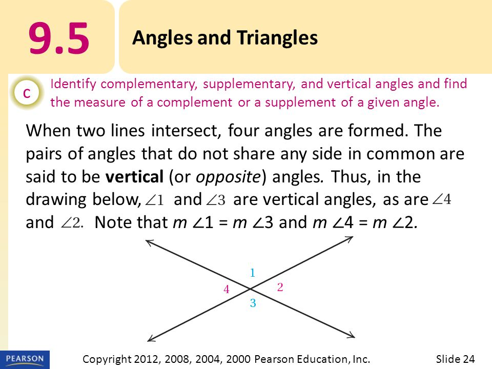 9.5 Angles and Triangles c Identify complementary, supplementary, and vertical angles and find the measure of a complement or a supplement of a given