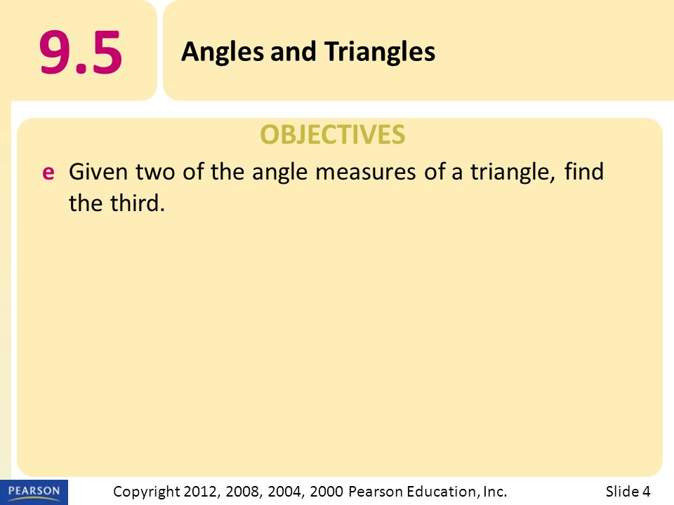 9.5 Angles and Triangles VERTICAL ANGLES Slide 25Copyright 2012, 2008, 2004, 2000 Pearson Education, Inc.