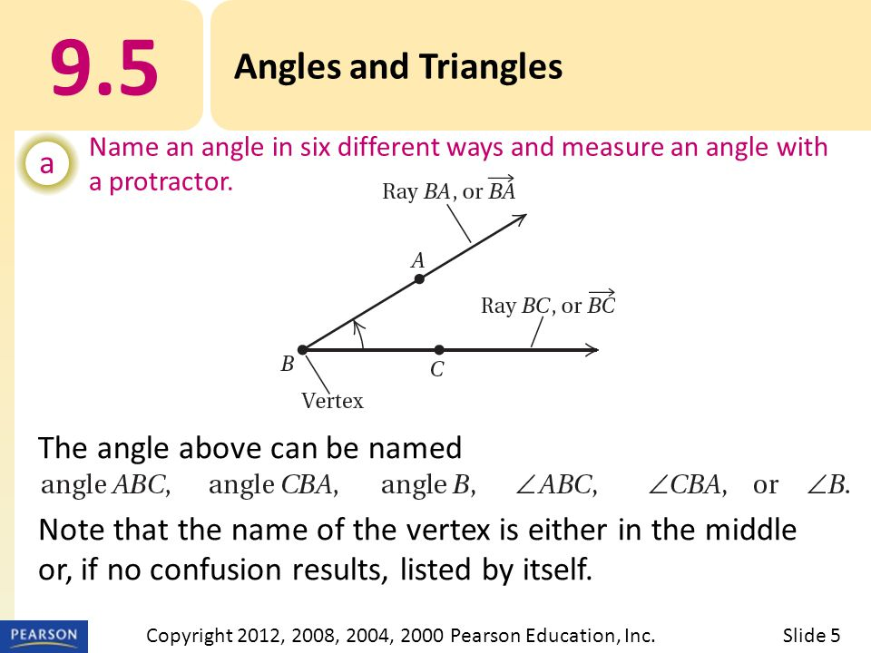 9.5 Angles and Triangles a Name an angle in six different ways and measure an angle with a protractor.