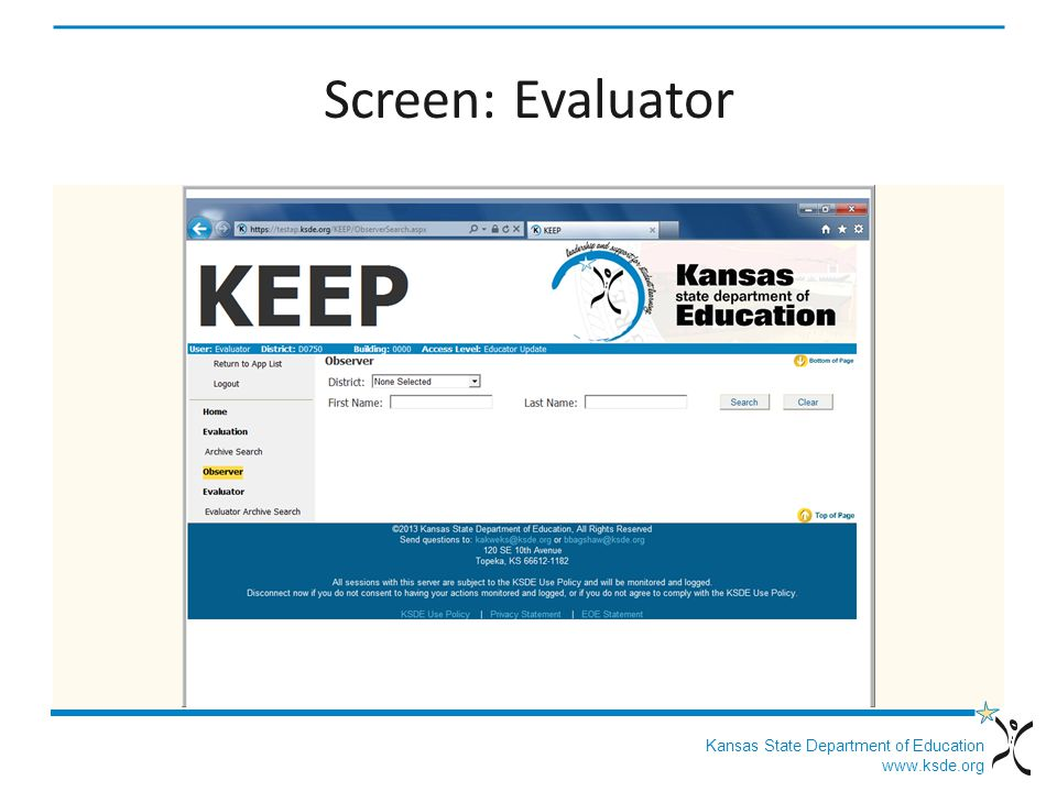 Kansas State Department of Education www.ksde.org Screen: Evaluator Click Select.