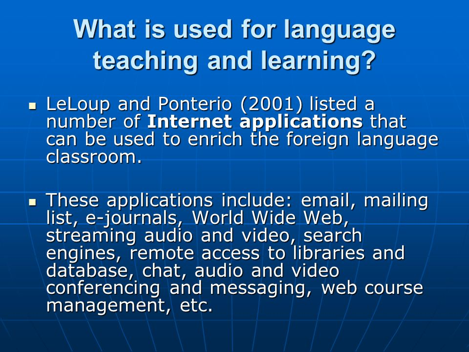 What is used for language teaching and learning.