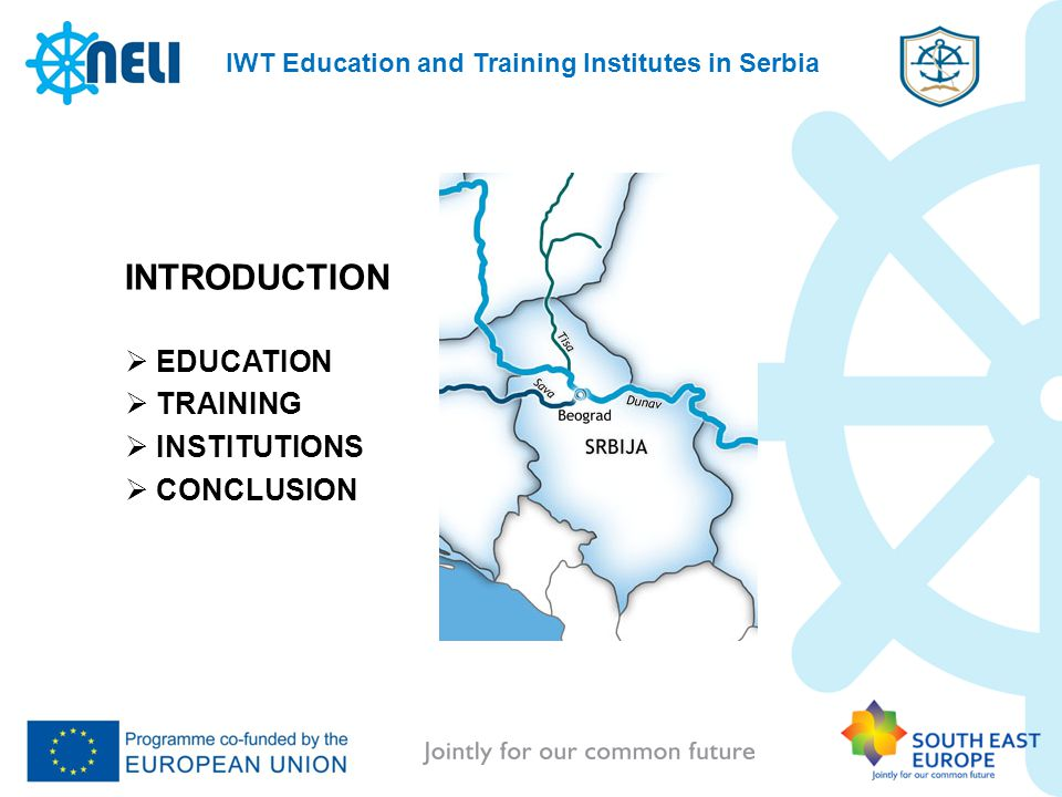 IWT Education and Training Institutes in Serbia INTRODUCTION EDUCATION TRAINING INSTITUTIONS CONCLUSION